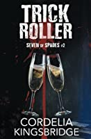 Trick Roller (Seven of Spades, #2)