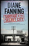 Sabotage in the Secret City: A World War Two Mystery Set in Tennessee
