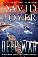 Deep War: The War with China--The Nuclear Precipice (Dan Lenson Novels Book 18)