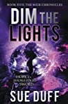 Dim the Lights (The Weir Chronicles #5)