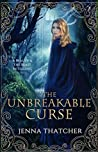 The Unbreakable Curse: A Beauty & the Beast Retelling