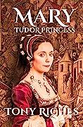 Mary: Tudor Princess (Brandon Trilogy, #1)