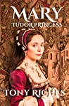 Mary: Tudor Princess (Brandon Trilogy, #1)