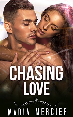 Chasing Love  by  Maria Mercier