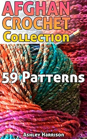 Afghan Crochet Collection: 59 Patterns: (Crochet Patterns, Crochet Stitches)