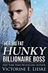 Her Big Fat Hunky Billionaire Boss (Billionaire #3)