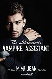 The Librarian's Vampire Assistant (The Librarian's Vampire Assistant #1)