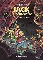 Jack le téméraire face au roi des Gobelins (Jack le téméraire #2)