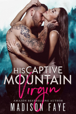 His Captive Mountain Virgin by Madison Faye