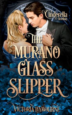 The Murano Glass Slipper: A Cinderella Retelling