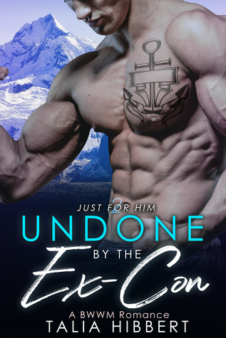 Undone by the Ex-Con (Just for Him, #2)