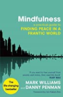 Mindfullness: a practical guide to finding peace in a frantic world