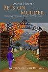 Agnes Hopper Bets on Murder (The Adventures of Agnes Hopper #2)