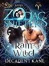 Ram Wild: Aries (Aries Cursed #2; Zodiac Shifters #33)
