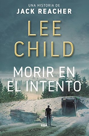 Morir en el intento by Lee Child