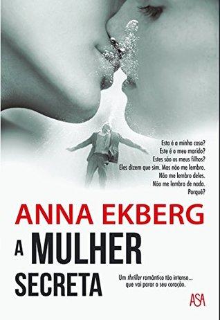 A Mulher Secreta by Anna Ekberg