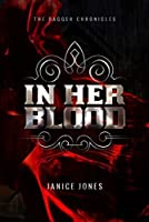 In Her Blood (The Dagger Chronicles Book 1)
