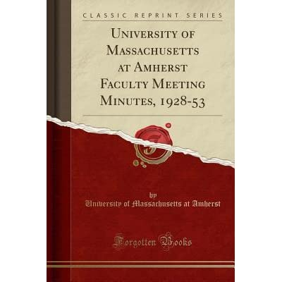university of massachusetts at amherst faculty meeting minutes 1928