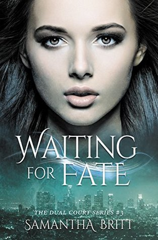 Waiting for Fate: A Fae Novel (The Dual Court Series Book 3)