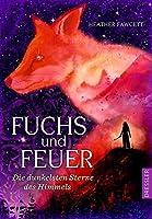 Fuchs und Feuer (Die dunkelsten Sterne des Himmels, #1)