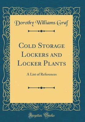Cold Storage Lockers and Locker Plants: A List of References Dorothy Williams Graf