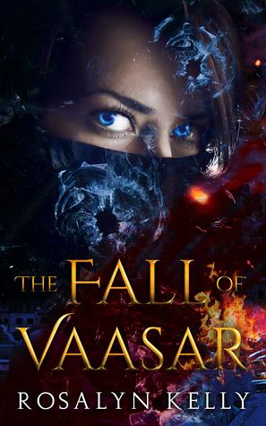 The Fall of Vaasar by Rosalyn Kelly