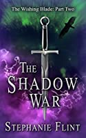 The Shadow War (The Wishing Blade Book 2)