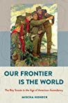 Our Frontier Is the World: The Boy Scouts in the Age of American Ascendancy