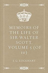 Memoirs of the Life of Sir Walter Scott, Volume 5 (of 10)