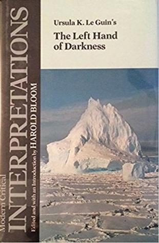 Ursula K. Le Guin's The Left Hand of Darkness (Modern Critical Interpretations)