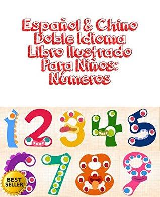 Español & Chino Doble Idioma Libro Ilustrado Para Niños: Números