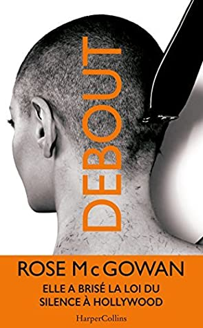 Debout by Rose McGowan