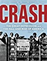 Crash: The Great Depression and the Fall and Rise of America in the 1930s