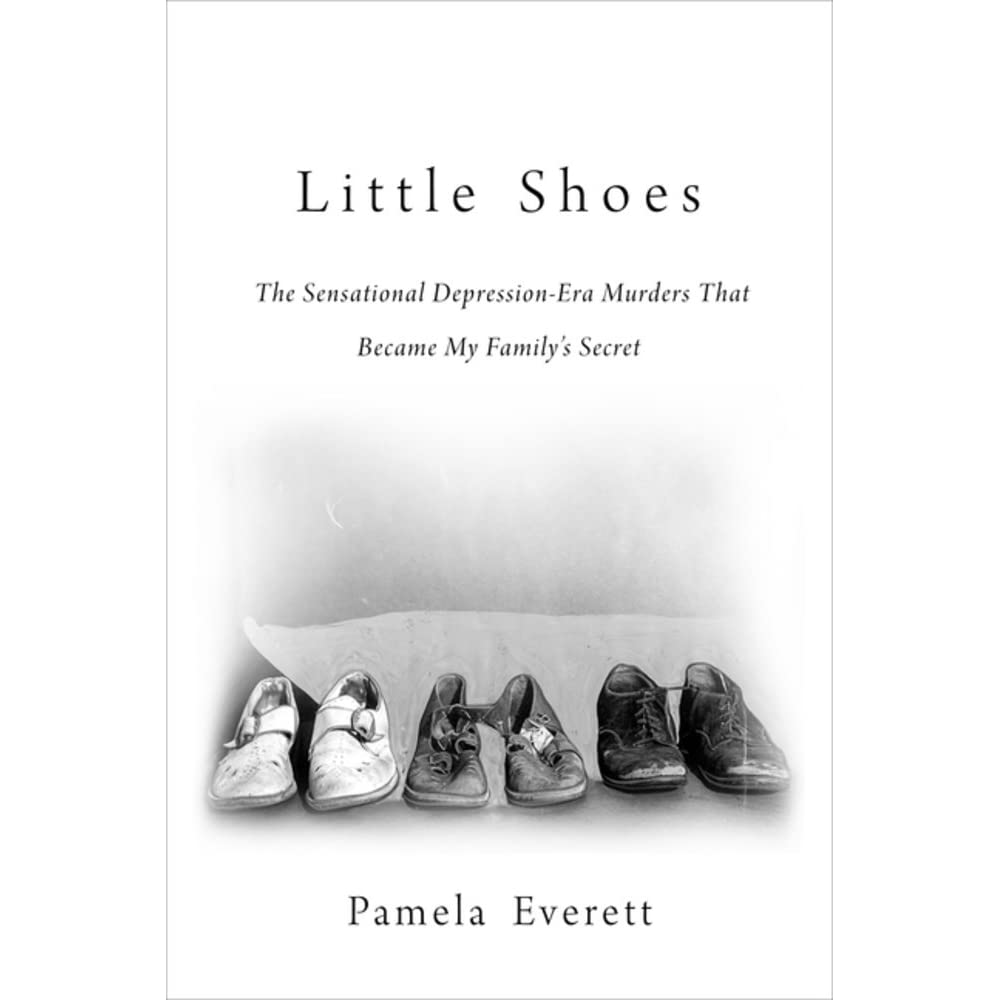 little shoes the sensational depression era murders that became