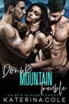 Double Mountain Trouble (Forbidden Billionaire, #2)