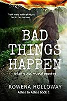 Bad Things Happen (Ashes to Ashes, #1)