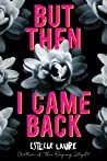 But Then I Came Back (This Raging Light, #2)