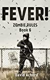 Fever! Zombie Rules Book 6 by David Achord