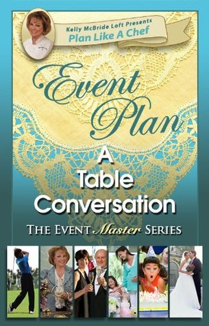 Event Plan a TABLE CONVERSATION for a Joyful Table (Plan Like a Chef)