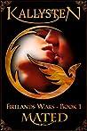 Mated (Firelands Wars, #1)