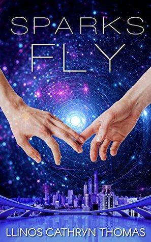 Sparks Fly by Llinos Cathryn Thomas