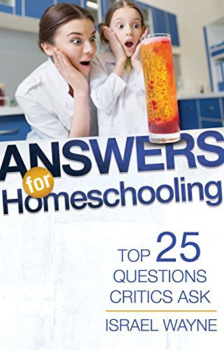 Answers for Homeschooling Top 25 Questions Critics Ask