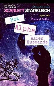 Daxx and Jetta (Hot Alpha Alien Husbands, #1)