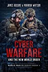 Cyber Warfare and the New World Order (World War III Series #4)