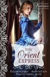 The Orient Express (Timeless Victorian Collection, #3)