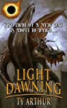 Light Dawning by Ty Arthur