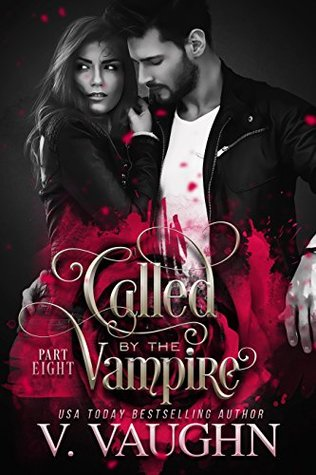 Called by the Vampire - Part 8 by V. Vaughn