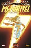 Ms. Marvel Vol. 3: Los Ultimos Dias (Colección 100%: Miss Marvel, #3)
