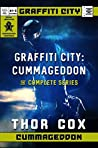Graffiti City: Cummageddon: The Complete Series