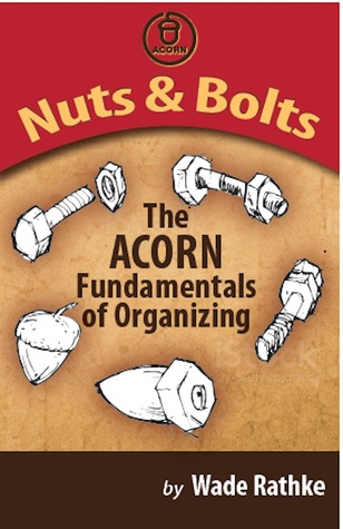 Nuts & Bolts: The ACORN Fundamentals of Organizing